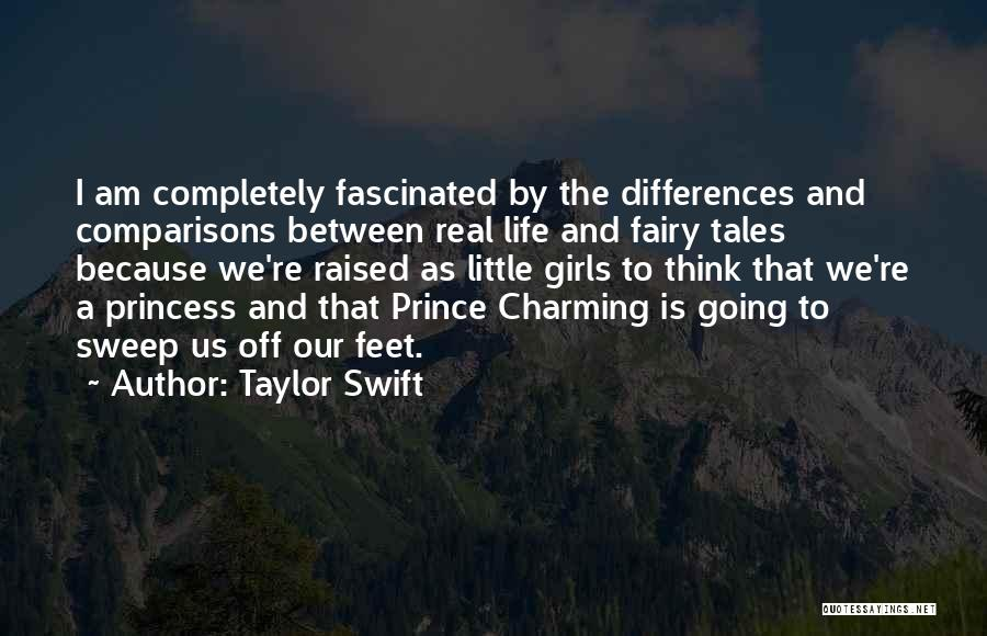 I Am Princess Quotes By Taylor Swift