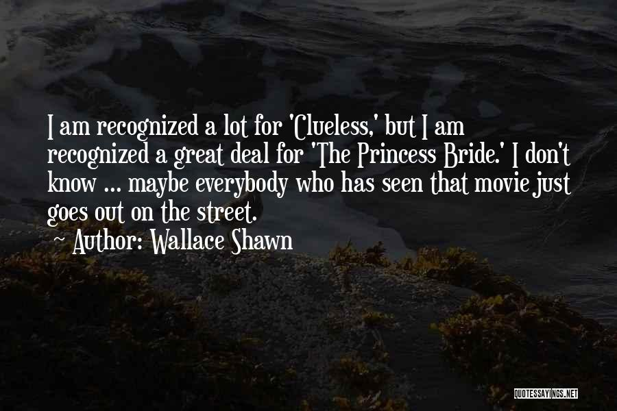 I Am Princess Quotes By Wallace Shawn