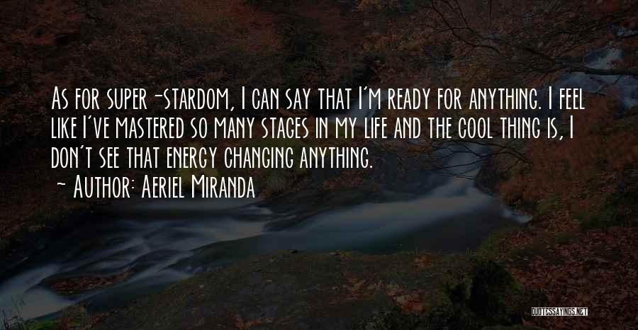 I Am Ready For Anything Quotes By Aeriel Miranda
