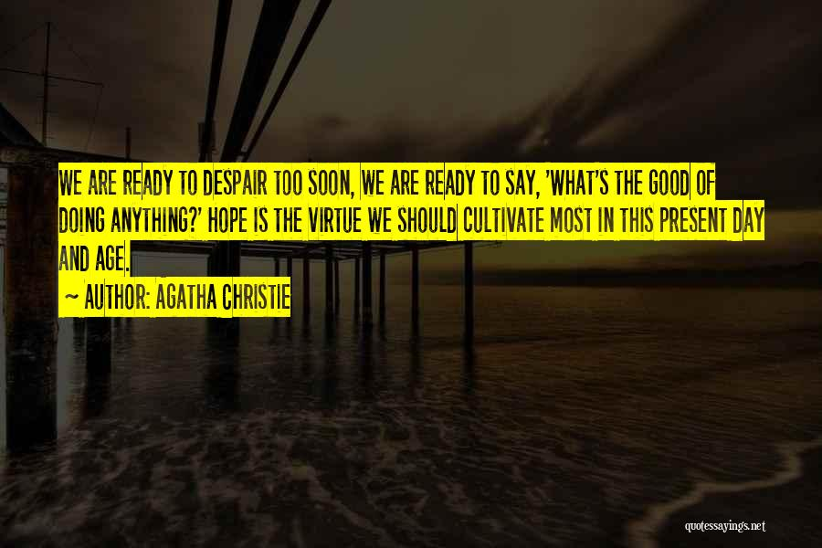 I Am Ready For Anything Quotes By Agatha Christie