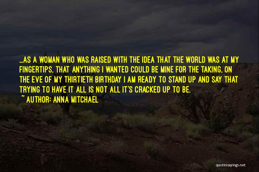 I Am Ready For Anything Quotes By Anna Mitchael