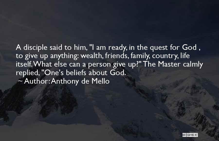 I Am Ready For Anything Quotes By Anthony De Mello