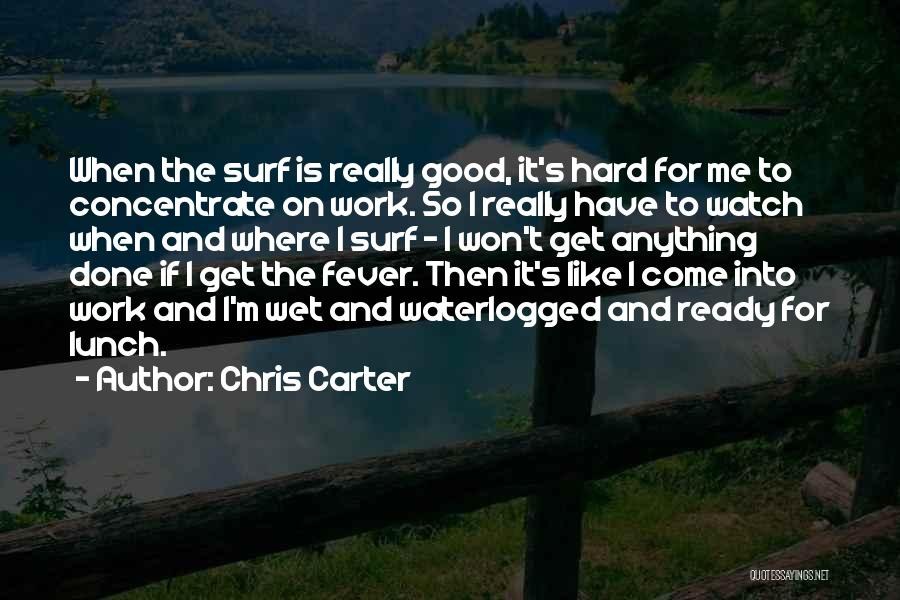 I Am Ready For Anything Quotes By Chris Carter