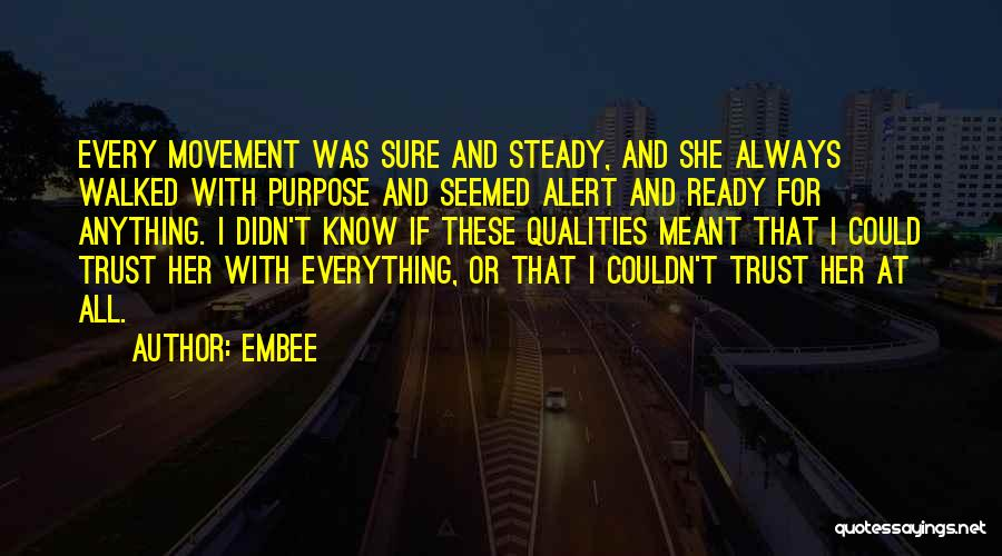 I Am Ready For Anything Quotes By Embee