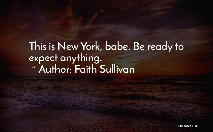 I Am Ready For Anything Quotes By Faith Sullivan