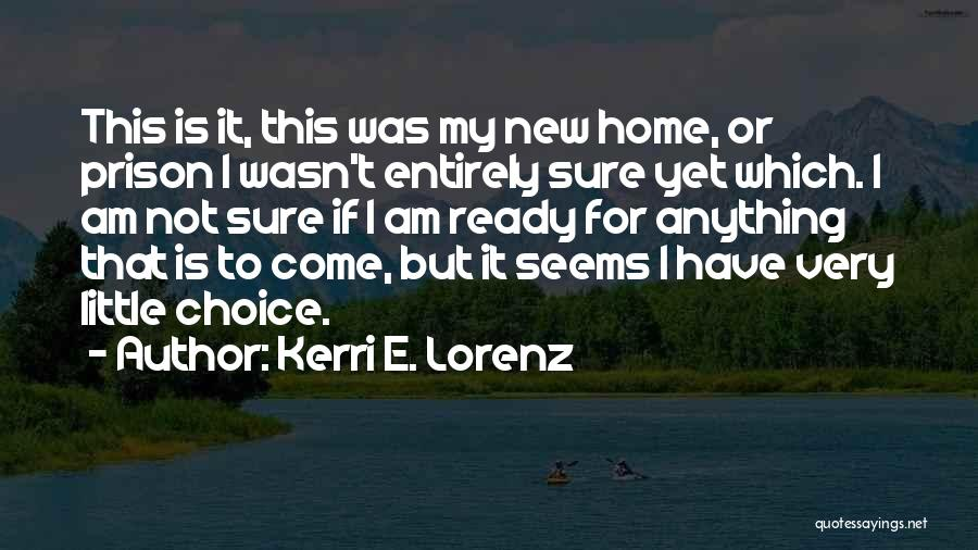 I Am Ready For Anything Quotes By Kerri E. Lorenz