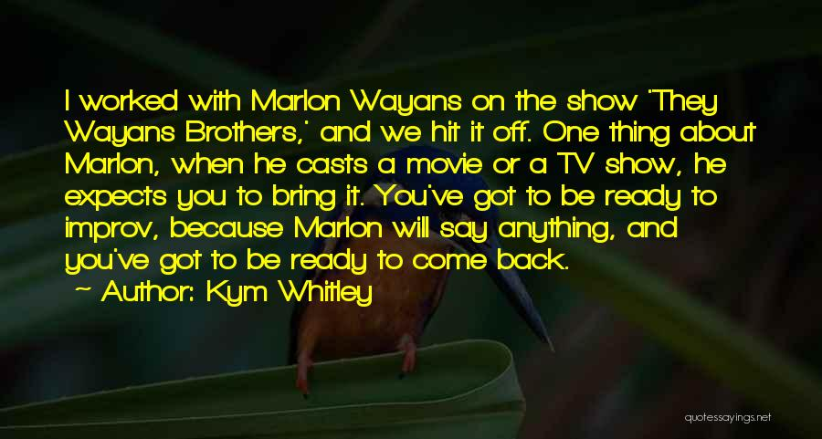 I Am Ready For Anything Quotes By Kym Whitley