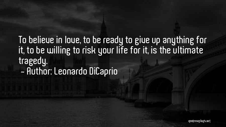 I Am Ready For Anything Quotes By Leonardo DiCaprio
