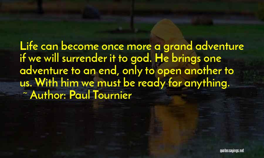 I Am Ready For Anything Quotes By Paul Tournier