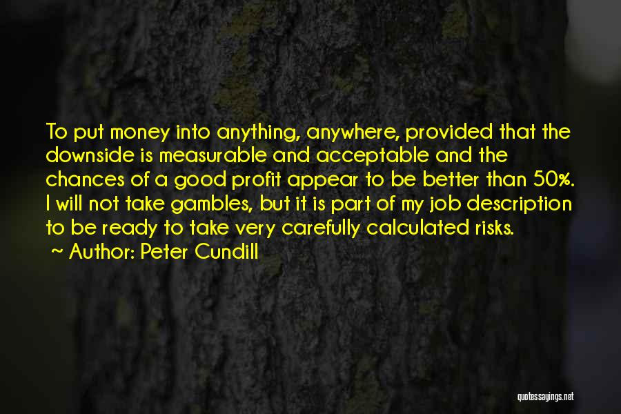 I Am Ready For Anything Quotes By Peter Cundill