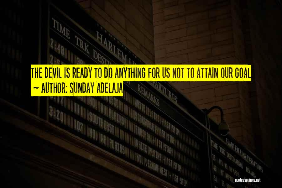I Am Ready For Anything Quotes By Sunday Adelaja