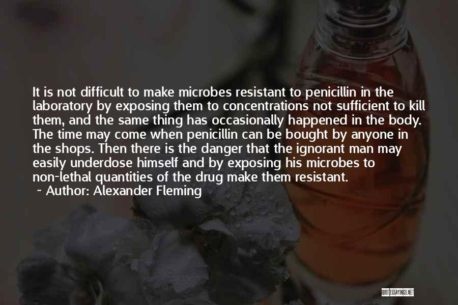 I Am Self Sufficient Quotes By Alexander Fleming