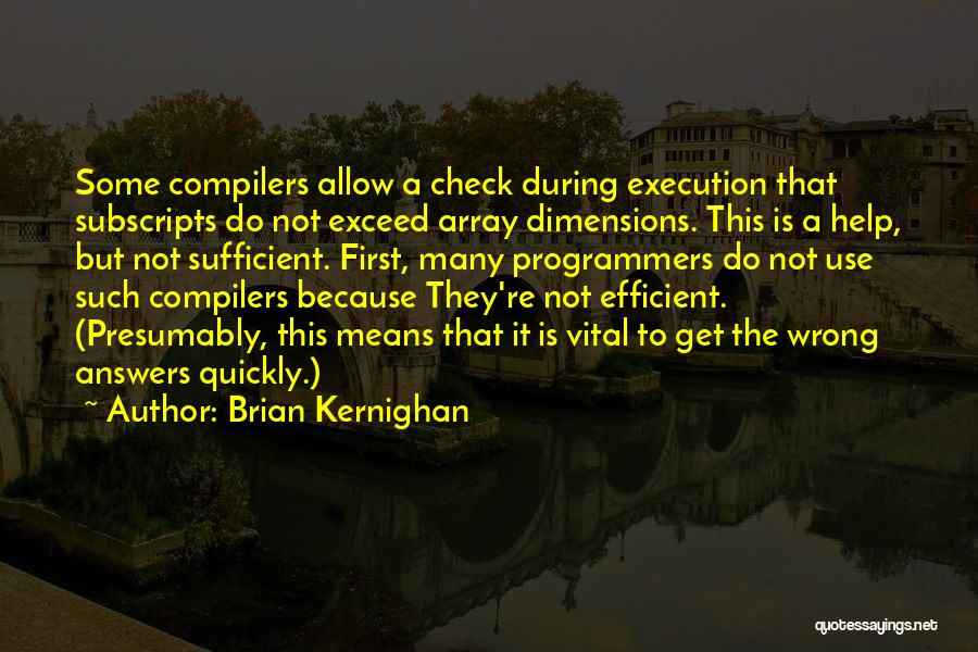 I Am Self Sufficient Quotes By Brian Kernighan