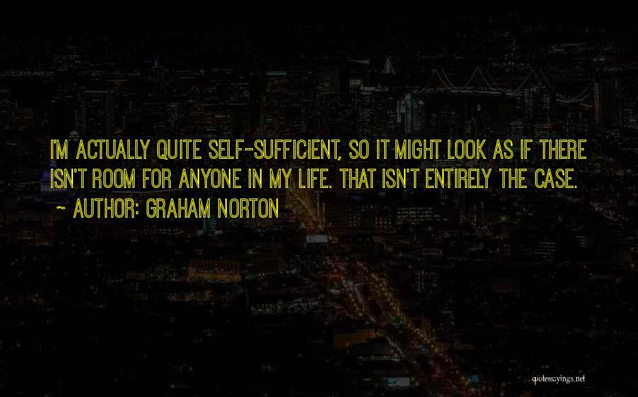 I Am Self Sufficient Quotes By Graham Norton