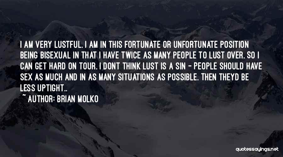 I Am So Fortunate Quotes By Brian Molko