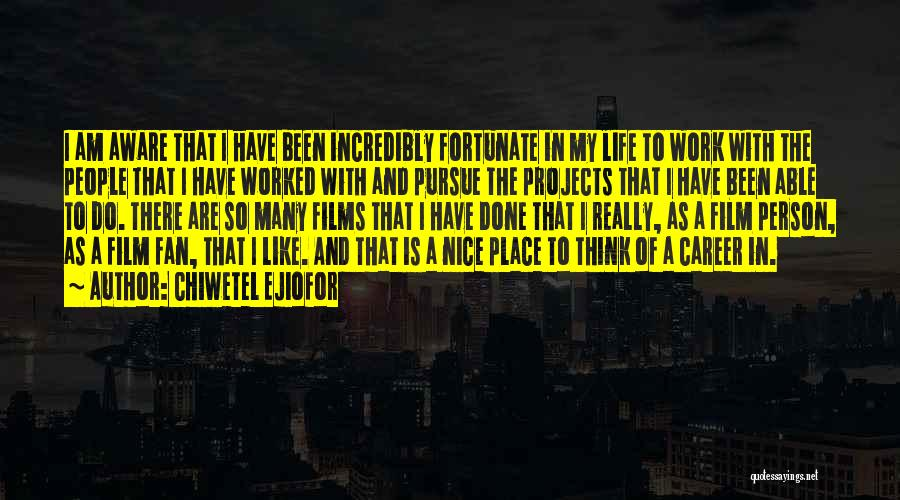 I Am So Fortunate Quotes By Chiwetel Ejiofor