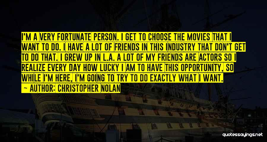 I Am So Fortunate Quotes By Christopher Nolan