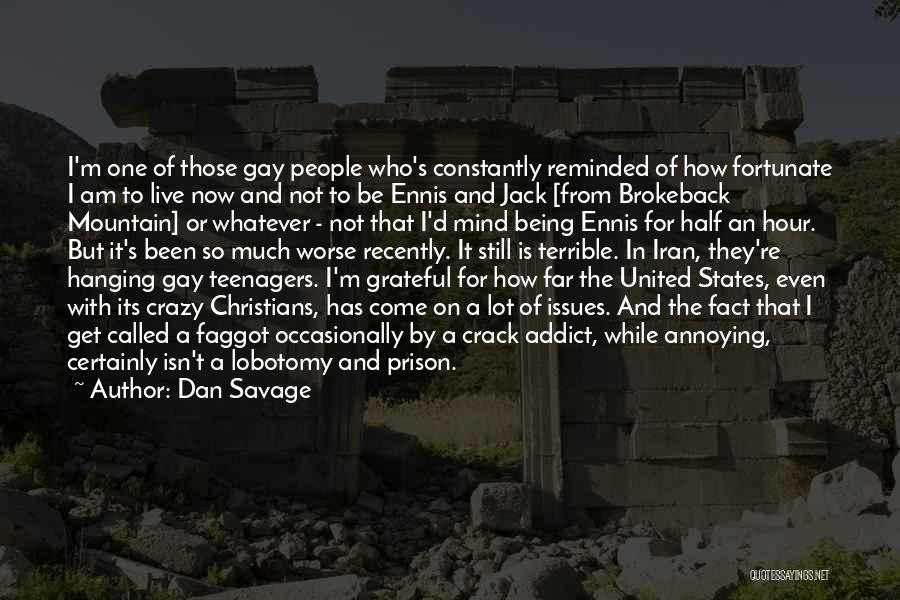 I Am So Fortunate Quotes By Dan Savage