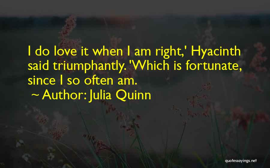 I Am So Fortunate Quotes By Julia Quinn
