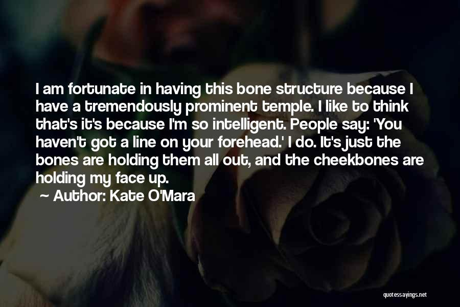 I Am So Fortunate Quotes By Kate O'Mara