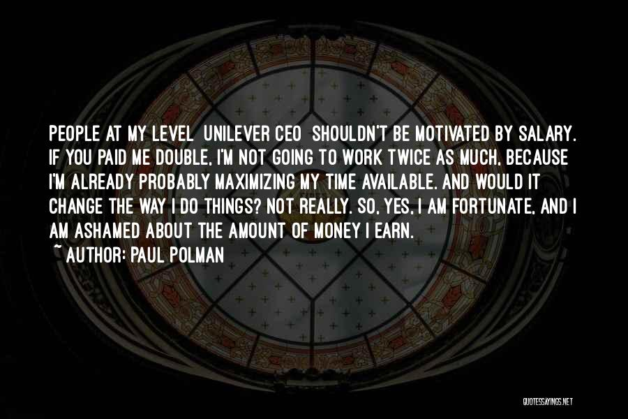 I Am So Fortunate Quotes By Paul Polman