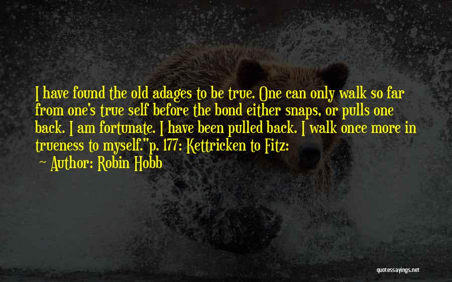 I Am So Fortunate Quotes By Robin Hobb