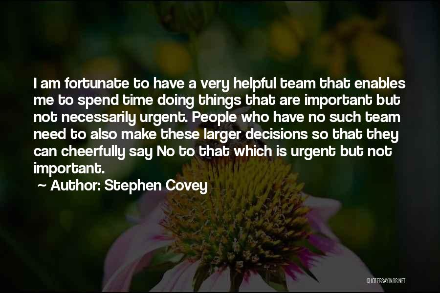 I Am So Fortunate Quotes By Stephen Covey