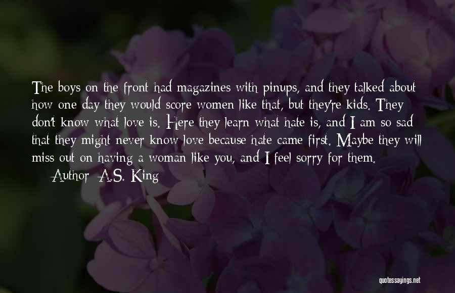 I Am Sorry Love Quotes By A.S. King