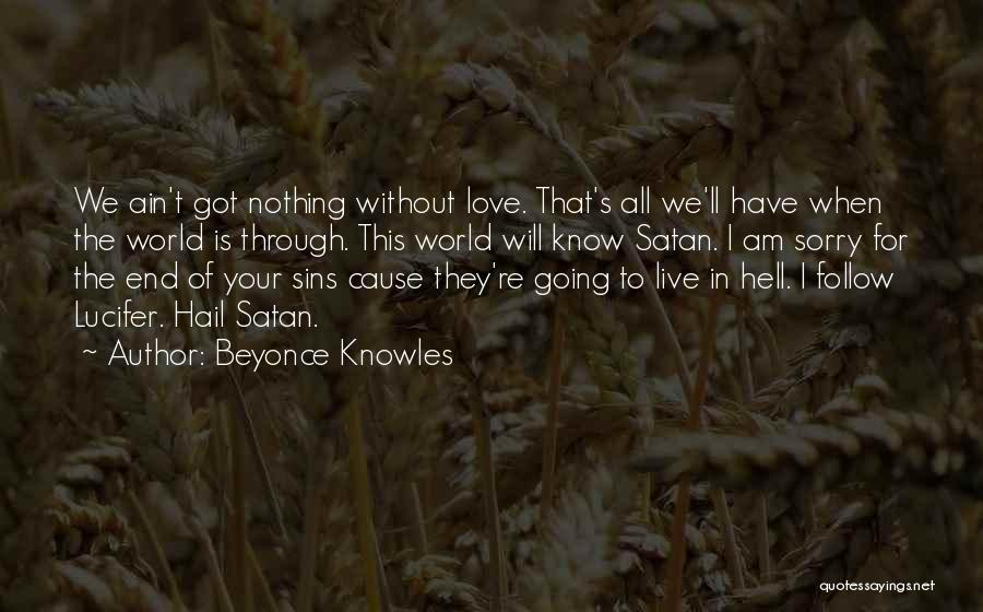 I Am Sorry Love Quotes By Beyonce Knowles