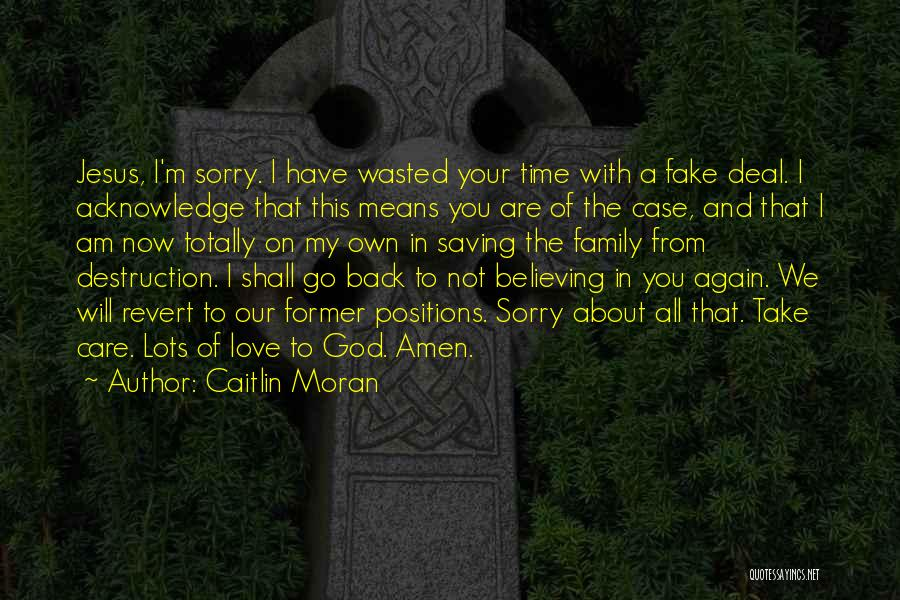 I Am Sorry Love Quotes By Caitlin Moran