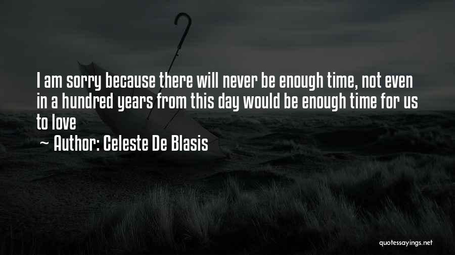 I Am Sorry Love Quotes By Celeste De Blasis