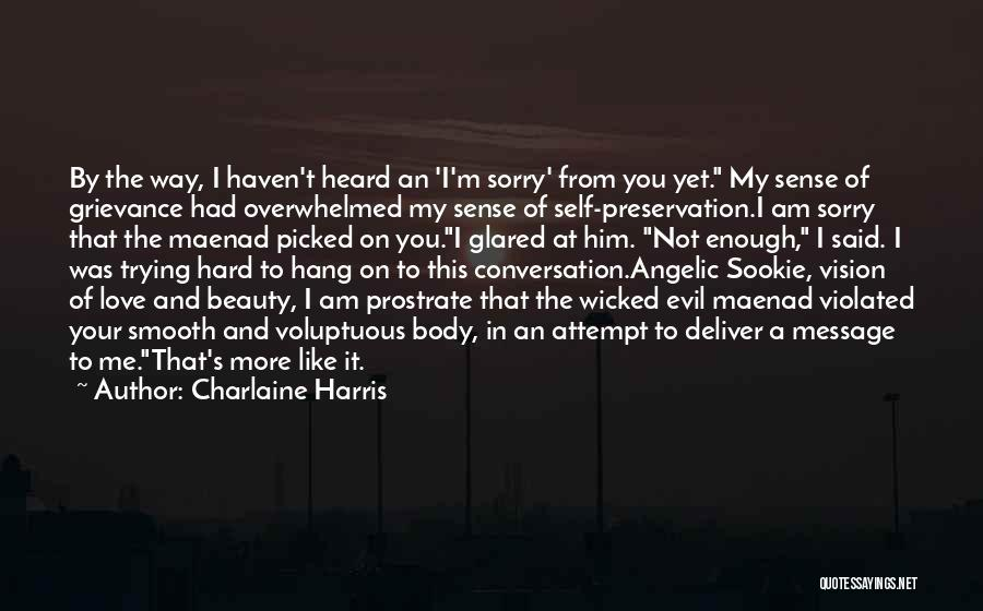I Am Sorry Love Quotes By Charlaine Harris