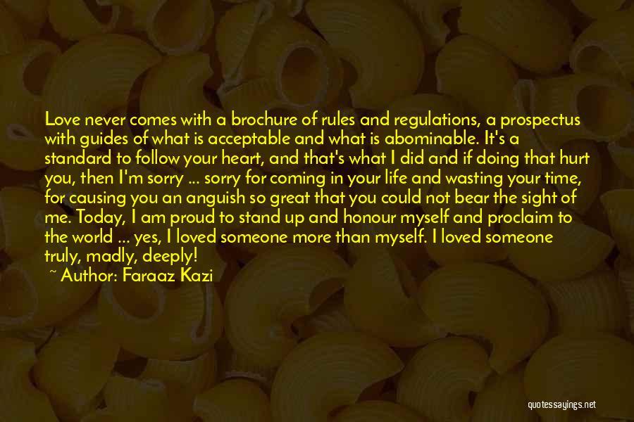 I Am Sorry Love Quotes By Faraaz Kazi