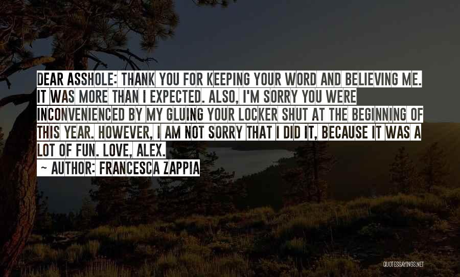 I Am Sorry Love Quotes By Francesca Zappia
