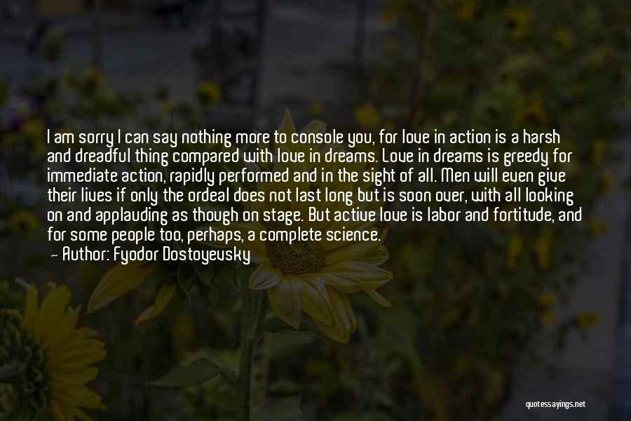 I Am Sorry Love Quotes By Fyodor Dostoyevsky