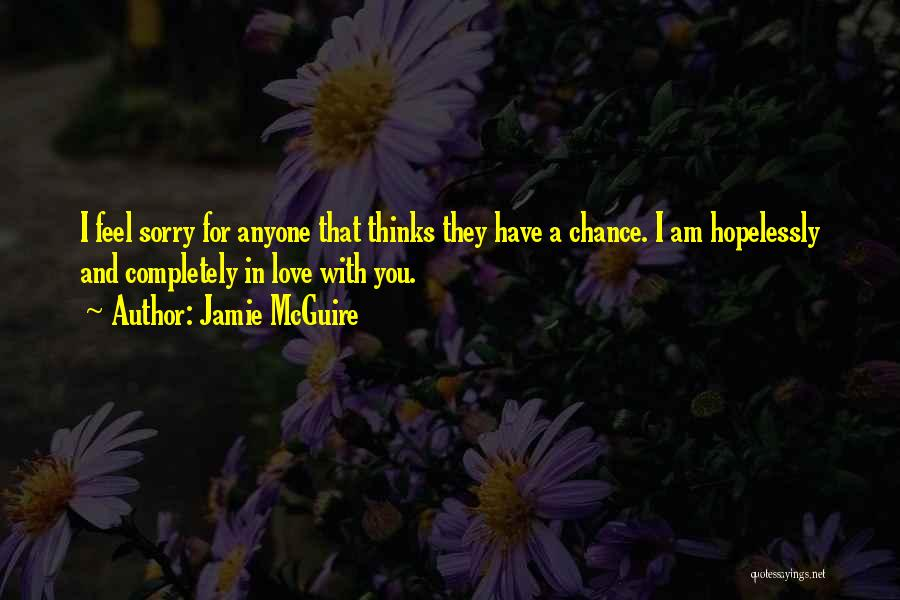 I Am Sorry Love Quotes By Jamie McGuire