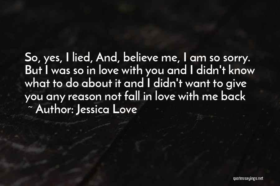 I Am Sorry Love Quotes By Jessica Love