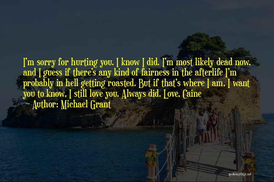I Am Sorry Love Quotes By Michael Grant