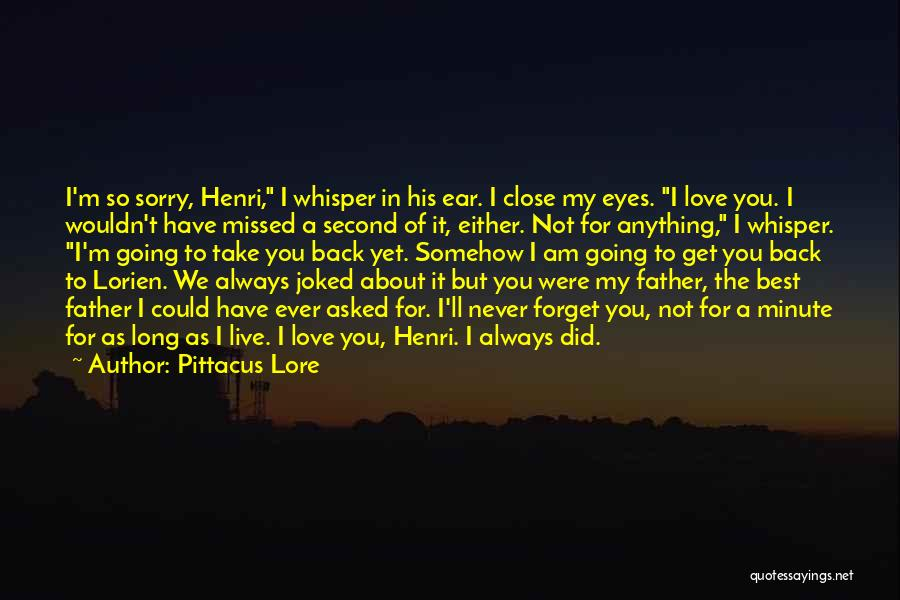 I Am Sorry Love Quotes By Pittacus Lore