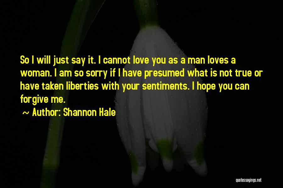 I Am Sorry Love Quotes By Shannon Hale