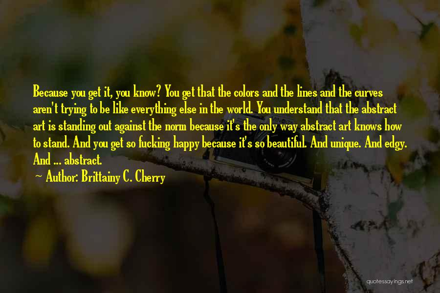 I Am Trying To Be Happy Quotes By Brittainy C. Cherry