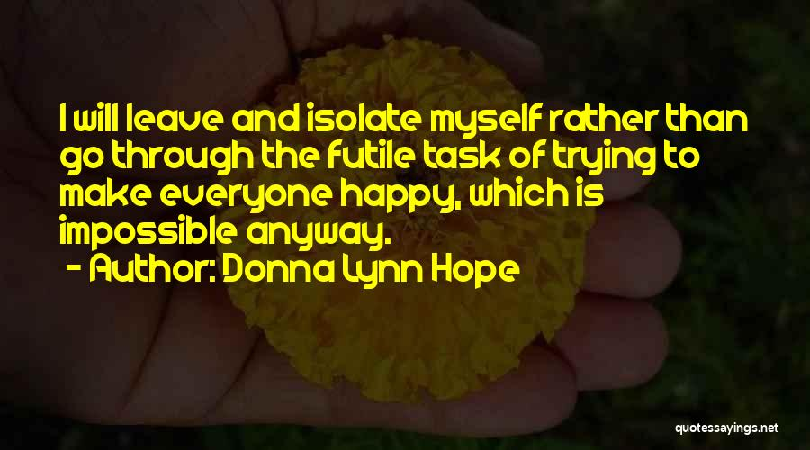 I Am Trying To Be Happy Quotes By Donna Lynn Hope