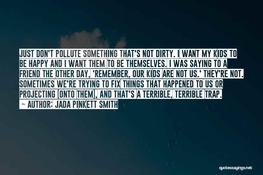 I Am Trying To Be Happy Quotes By Jada Pinkett Smith