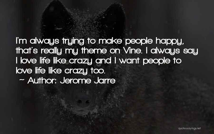 I Am Trying To Be Happy Quotes By Jerome Jarre
