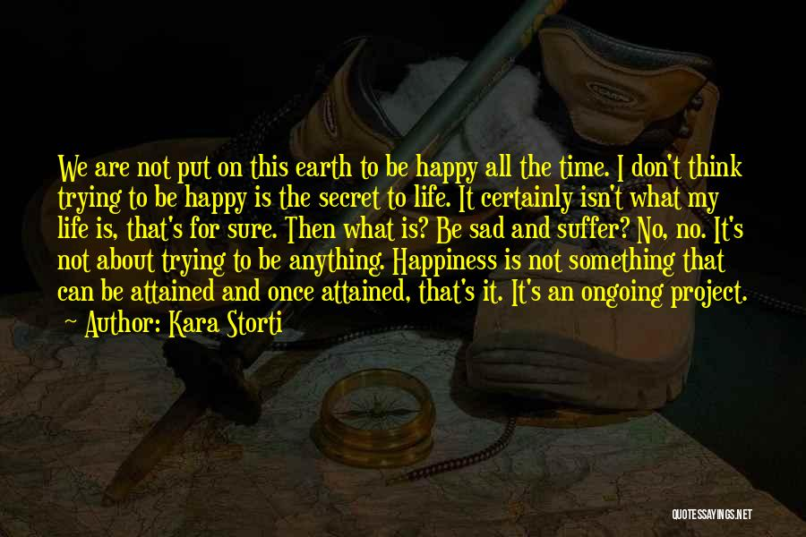 I Am Trying To Be Happy Quotes By Kara Storti