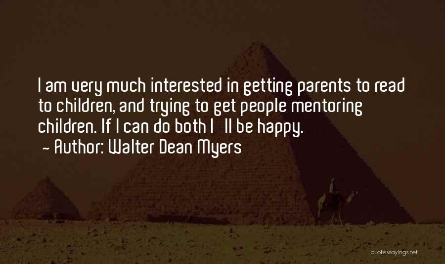 I Am Trying To Be Happy Quotes By Walter Dean Myers