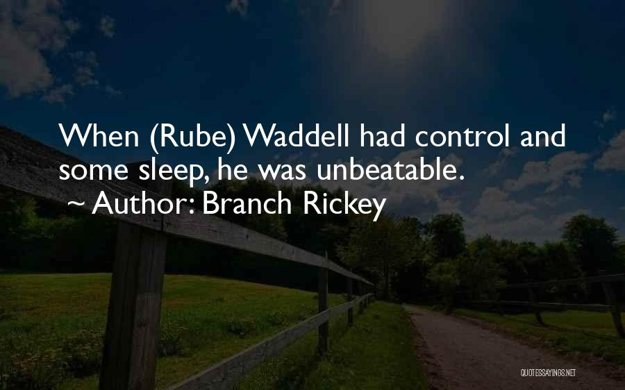 I Am Unbeatable Quotes By Branch Rickey