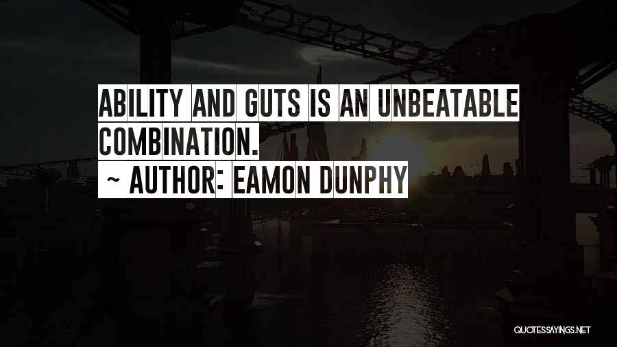 I Am Unbeatable Quotes By Eamon Dunphy