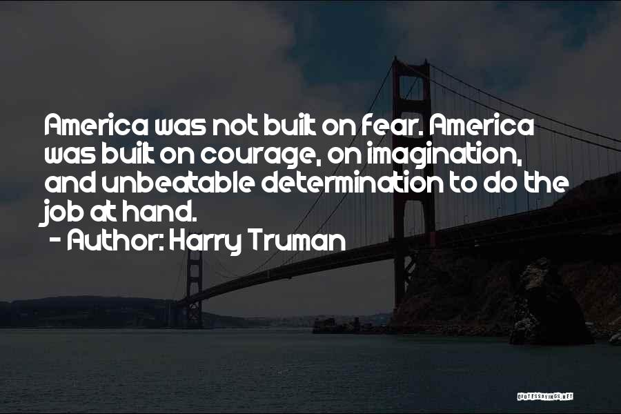 I Am Unbeatable Quotes By Harry Truman