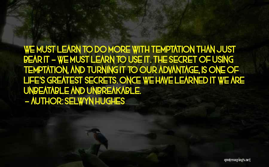 I Am Unbeatable Quotes By Selwyn Hughes